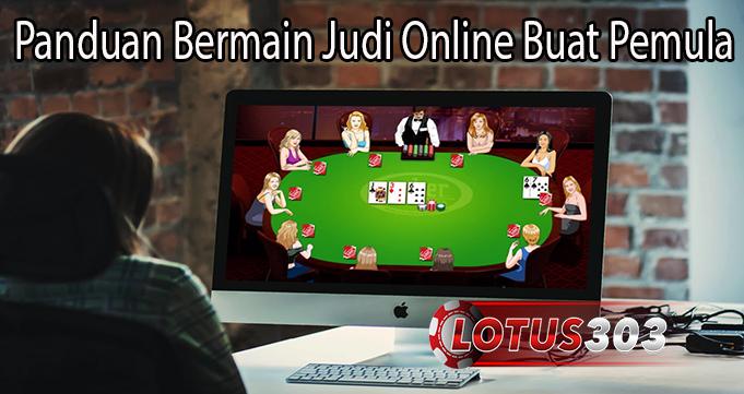 Panduan Bermain Judi Online Buat Pemula