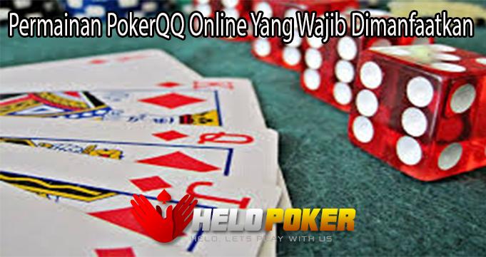 Permainan PokerQQ Online Yang Wajib Dimanfaatkan