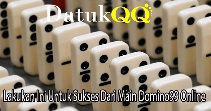 Lakukan Ini Untuk Sukses Dari Main Domino99 Online